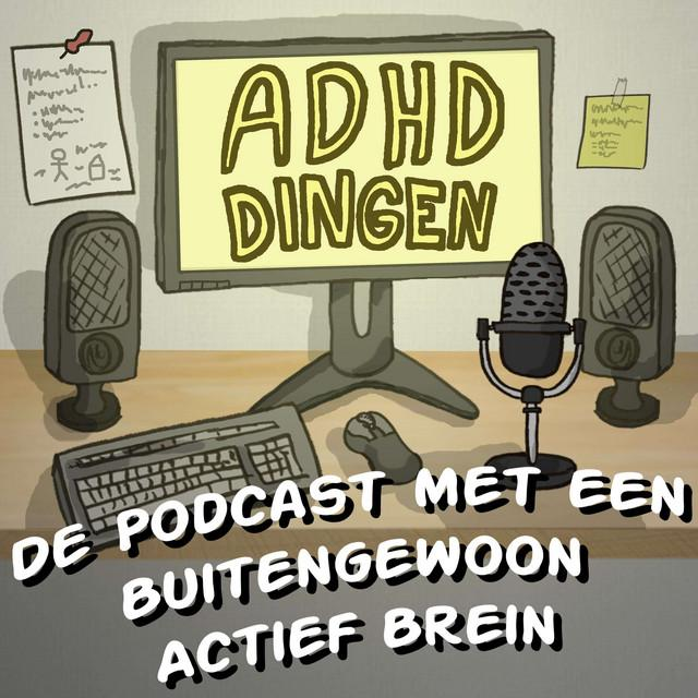 Podcast Wat is ADHD met Rob Pereira
